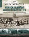 Německá armáda na západní frontě 1917-1918 - Válka v obrazech
