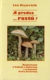 A predsa... rastú! : Rozprávanie o hubách a hubároch