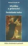 Mystika a proroctví - Dominikánská tradice