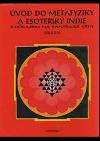 Úvod do metafyziky a esoteriky Indie s důrazem na tantrické vědy