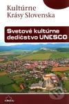 Kultúrne krásy Slovenska :Svetové kultúrne dedičstvo UNESCO