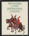 Slovensko v tieni polmesiaca