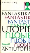 Fantastika, utopie, antiutopie