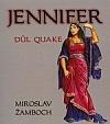 Jennifer – Důl Quake