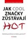 Jak cool značky zůstávají hot