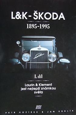 L&K - Škoda, I. díl Cesta vzhůru 1895 - 1945