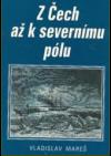 Z Čech až k severnímu pólu