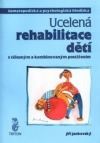 Ucelená rehabilitace dětí s tělesným a kombinovaným postižením: somatopedická a psychologická hlediska