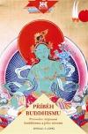 Příběh buddhismu: Průvodce dějinami buddhismu a jeho učením