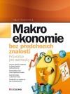 Makroekonomie bez předchozích znalostí