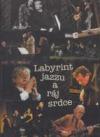 Labyrint jazzu a ráj srdce