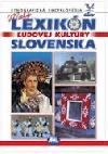 Malý lexikón slovenskej ľudovej kultúry