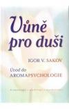 Vůně pro duši. Úvod do aromapsychologie