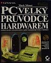 PC - Velký průvodce hardwarem