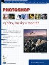 PHOTOSHOP - výběry, masky a montáž