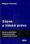 Zápas o lidská práva. Rada svobodného Československa a helsinský proces 1975 - 1989