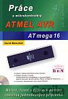 Práce s mikrokontroléry ATMEL. 4. díl, ATMEL AVR ATmega16
