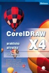 CorelDRAW X4: Praktická příručka