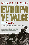 Evropa ve válce 1939-1945: Žádné jednoduché vítězství
