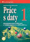 Práce s daty 1 - programování s příklady v Turbo Pascalu a Borland C++