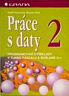 Práce s daty 2 - Programování s příklady v Turbo Pascalu a Borland C++