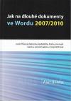 Jak na dlouhé dokumenty ve Wordu 2007/2010 - Píšeme diplomku, bakalářku, knihu, manuál, normu, výroční zprávu či jiný dlouhý text