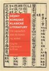 Dějiny korejské klasické literatury. Od nejstarších dob do konce 19. století