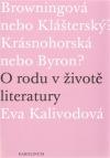 O rodu v životě literatury. Browningová nebo Klášterský? Krásnohorská nebo Byron?