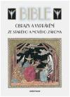 Bible - obrazy a vyprávění ze Starého a Nového zákona
