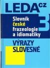 Slovník české frazeologie a idiomatiky 3: Výrazy slovesné