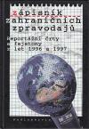Zápisník zahraničních zpravodajů.  Reportážní črty a fejetony z let 1996 a 1997
