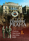 Hudební Praha I. Hradčany, Malá Strana, Staré Město, Josefov.