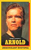 Arnold: Neschválený životopis