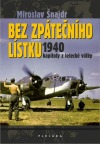 Bez zpátečního lístku: 1940 - Kapitoly z letecké války