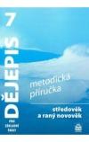 Dějepis 7 pro základní školy Středověk a raný novověk -- Metodická příručka