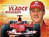 Michael Schumacher - Vládce rychlosti