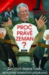 Proč právě Zeman? Zákulisní drama voleb, alchymie volebních průzkumů