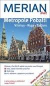 Metropole Pobaltí: Vilnius, Riga, Tallinn