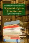 Komunistické právo v Československu - kapitoly z dějin bezpráví
