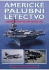 Americké palubní letectvo: námořní letecké síly USA od roku 1941 obálka knihy