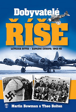 Dobyvatelé Říše: letecká bitva - Západní Evropa 1942-45 obálka knihy