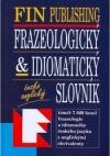 Frazeologický & idiomatický česko-anglický slovník