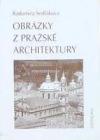 Obrázky z pražské architektury