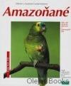 Amazoňané: ochočování, péče, výživa, nemoci, chov