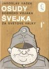 Osudy dobrého vojáka Švejka za světové války I.