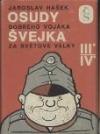 Osudy dobrého vojáka Švejka za světové války III., IV.