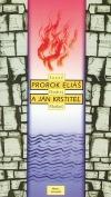 Prorok Eliáš a Ján Krstiteľ