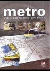 Metro - příběh podzemní dráhy