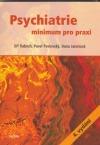 Psychiatrie - minimum pro praxi