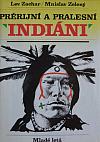 Prérijní a pralesní Indiáni